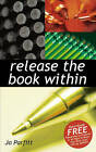 Release The Book Within by Jo Parfitt (Paperback, 2007)