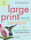 The New York Times Large-Print Crossword Puzzle Omnibus Volume 9: 120 Large-Print Puzzles from the Pages of the New York Times by New York Times (Paperback / softback, 2008)