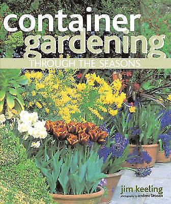 Container Gardening Through the Seasons, Keeling, Jim | Paperback Book | Good |