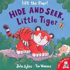 Hide and Seek, Little Tiger by Julie Sykes (Board book, 2003)
