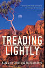 Treading Lightly: The Hidden Wisdom of the World's Oldest People by Tex Skuthorpe, Karl Erik Sveiby (Paperback, 2006)