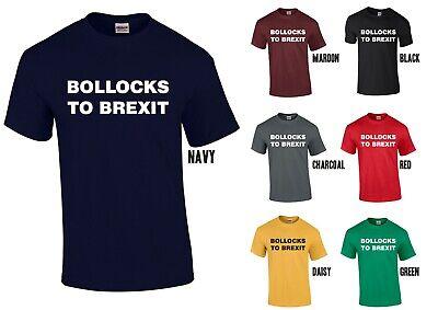 Bollocks To Brexit T Shirt Opposing Meme Grassroots EU Lib Dem Cool Gift Tee 183