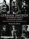 German Swords of World War II: A Photographic Reference: Volume 2 : Luftwaffe, Kriegsmarine, SA, SS by Thomas M. Johnson (Hardback, 2006)