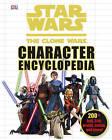 Star Wars the Clone Wars Character Encyclopedia by DK (Hardback, 2010)