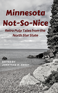 SIGNED-Minnesota-Not-So-Nice-Retro-Pulp-Tales-from-the-Northstar-State