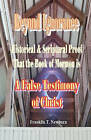 Beyond Ignorance: Historical & Scriptural Proof That the Book of Mormon Is a False Testimony of Christ by Franklin T Newburn (Paperback / softback, 2010)