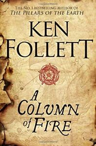 A-Column-of-Fire-The-Kingsbridge-Novels-By-Ken-Follett