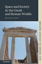 Key Themes in Ancient History Ser.: Space and Society in the Greek and Roman...