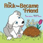 The Rock That Became a Friend 9781463430184 by Janie McRary Book