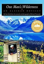 One Man's Wilderness : An Alaskan Odyssey by Richard Proenneke and Sam Keith (2003, Paperback, Anniversary)