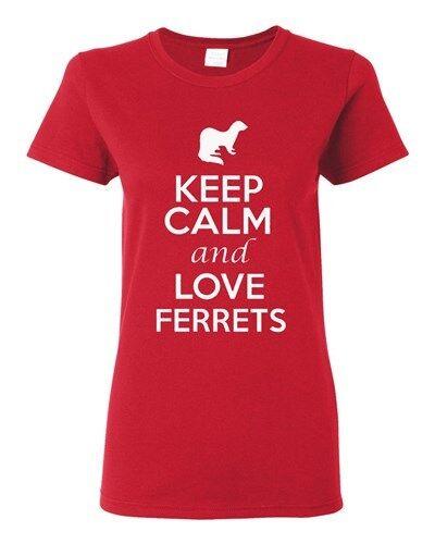 Ladies Keep Calm And Love Ferrets Ferrets Lover Pet Rabbit Animals T-Shirt Tee