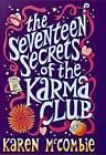 The Seventeen Secrets of the Karma Club by Karen McCombie (Paperback, 2008)
