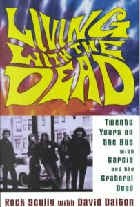 Living-With-the-Dead-Twenty-Years-on-the-Bus-With-Garcia-and-the-Grateful-D
