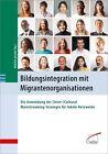 Bildungsintegration mit Migrantenorganisationen (2013, Taschenbuch)