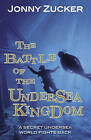 The Battle of the Undersea Kingdom by Jonny Zucker (Paperback, 2014)