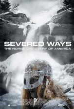 SEVERED WAYS: THE NORSE DISCOVERY OF AMERICA Movie POSTER 11x17
