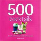 500 Cocktails by Wendy Sweetser (Hardback, 2008)