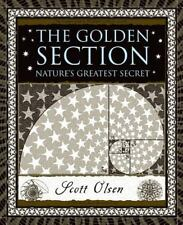 Wooden Bks.: The Golden Section : Nature's Greatest Secret by Scott Olsen (2006, Hardcover)