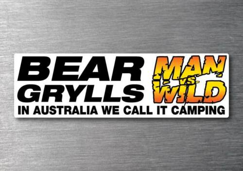 Bear grylls man vs wild in australia we call it camping funny car decal sticker