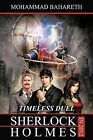 Sherlock Holmes in 2012: Timeless Duel by Mohammad Bahareth (Paperback / softback, 2012)