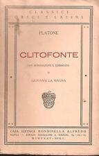 CLASSICI GRECI ANNOTATI: PLATONE - CLITOFONTE (G. La Magna) RONDINELLA 1935