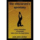 The Obscurant's Apostasy 9781438974842 by Jude Peter Jordan Paperback