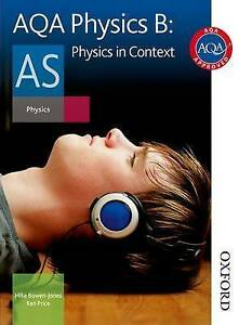 AQA Physics B AS Physics in Context: Students Book, Bowen-Jones, Mike & Price, K