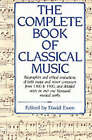 The Complete Book of Classical Music by David Ewen (Paperback, 1989)