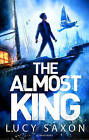 The Almost King by Lucy Saxon (Paperback, 2015)