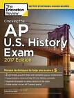 Cracking the AP U.S. History Exam: 2017 Edition by Princeton Review (Paperback, 2016)