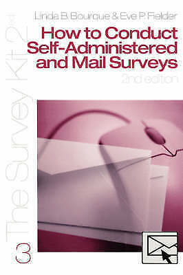 How to Conduct Self-Administered and Mail Surveys (Survey Kit, Vol 3), Linda Bou