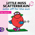 Little Miss Scatterbrain Sets Off for the Sun by Roger Hargreaves (Paperback, 1998)