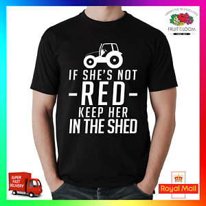 If Shes Not Red Keep Her In The Shed T-shirt Tee TShirt Farmer Farming Tractor