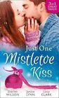 Just One Mistletoe Kiss...: After the Christmas Party... / Her Firefighter Under the Mistletoe / Her Mistletoe Wish by Lucy Clark, Janice Lynn, Scarlet Wilson (Paperback, 2016)