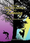 From Mourning to Dancing: Why We Have Purpose by Toni Walker Guillory (Paperback / softback, 2011)