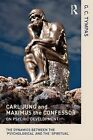 Carl Jung and Maximus the Confessor on Psychic Development: The Dynamics Between the 'Psychological' and the 'Spiritual' by G. C. Tympas (Paperback, 2014)