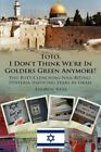 Toto I Don't Think We're in Golders Green Anymore 9781425978525 Paperback