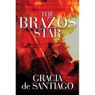 The Brazos Star 9781448989331 by Gracia De Santiago Paperback