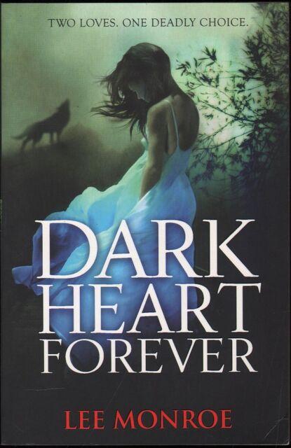 Lee Monroe DARK HEART FOREVER 1st Ed. SC Book