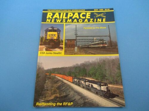 Railpace News Magazine May 1990 CSX Junks Slth! RF&P Farewell To Blues M2758