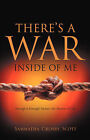 There's a War Inside of Me by Sammatha Crosby Scott (Paperback / softback, 2005)