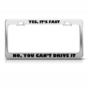 IT-039-S-FAST-YOU-CAN-039-T-DRIVE-IT-HUMOR-FUNNY-Metal-License-Plate-Frame-Tag-Holder