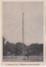 1907  --  A MONTPELLIER   L ECHELLE PORTE ANTENNE   3K091