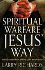 Spiritual Warfare Jesus' Way: How to Conquer Evil Spirits and Live Victoriously by Larry Richards (Paperback, 2014)