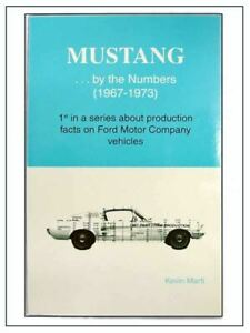 Mustang... By The Numbers 1967-1973 Book by Kevin Marti * Collector Must Have!