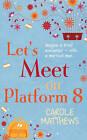 Let's Meet on Platform 8 by Carole Matthews (Paperback, 1998)