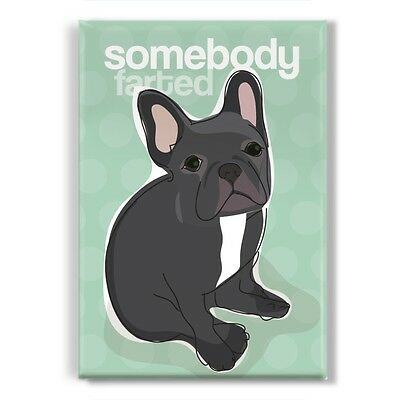 Black French Bulldog Gifts Funny Dogs Refrigerator Magnets - Somebody Farted