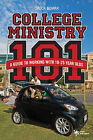 College Ministry 101: A Guide to Working with 18-25 Year Olds by Chuck Bomar (Paperback, 2009)