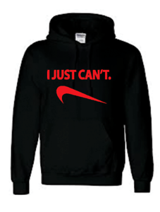 Funny Hoodie Personalised Sweatshirt Size /'I JUST CANT/'