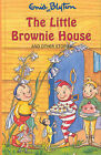 The Little Brownie House and Other Stories by Enid Blyton (Hardback, 1993)